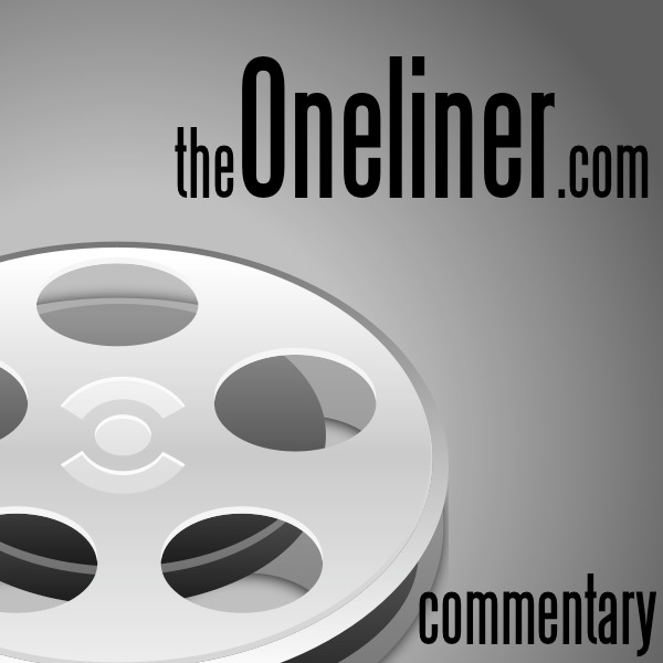 theOneliner.com Movie Commentary Podcast